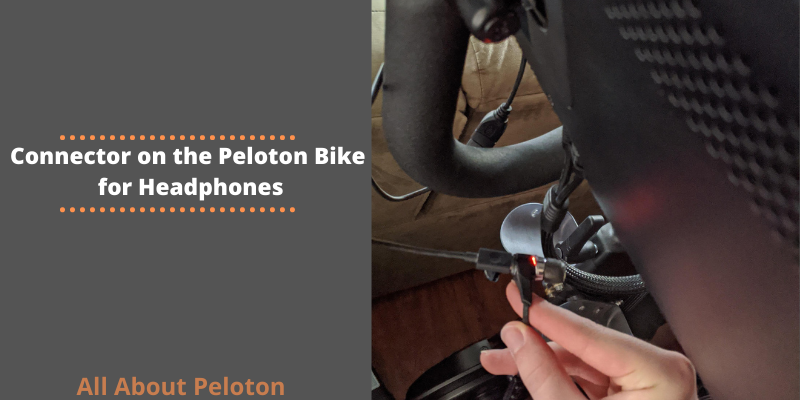Connector on the Peloton Bike for Headphones