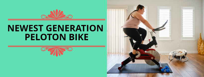 What is the Newest Generation Peloton Bike