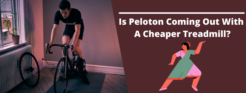 Is Peloton Coming Out With A Cheaper Treadmill